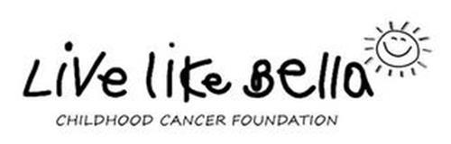 LIVE LIKE BELLA CHILDHOOD CANCER FOUNDATION