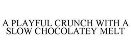 A PLAYFUL CRUNCH WITH A SLOW CHOCOLATEY MELT