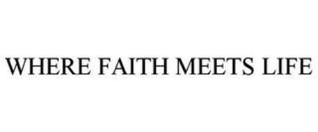 WHERE FAITH MEETS LIFE