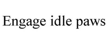ENGAGE IDLE PAWS