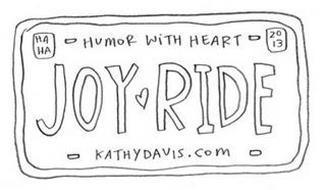 HA HA HUMOR WITH HEART 2013 JOY RIDE KATHYDAVIS.COM