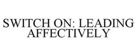 SWITCH ON: LEADING AFFECTIVELY