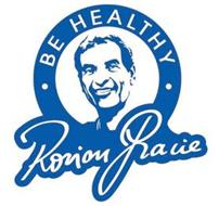BE HEALTHY RORION GRACIE