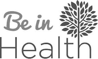 BE IN HEALTH