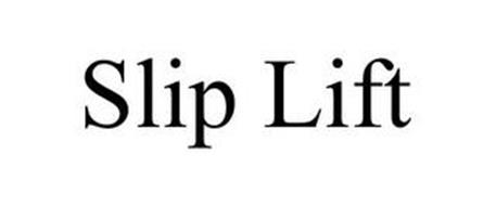 SLIP LIFT