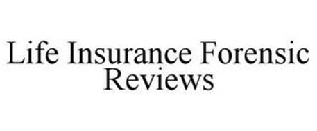 LIFE INSURANCE FORENSIC REVIEWS