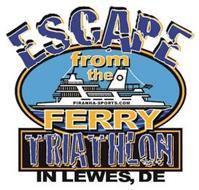 ESCAPE FROM THE PIRANHA-SPORTS.COM FERRY TRIATHLON IN LEWES, DE