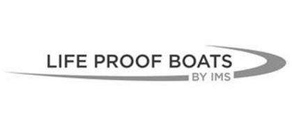 LIFE PROOF BOATS BY IMS