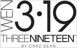 WEN 3·19 THREENINETEEN BY CHAZ DEAN