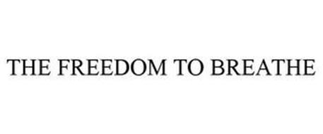 THE FREEDOM TO BREATHE