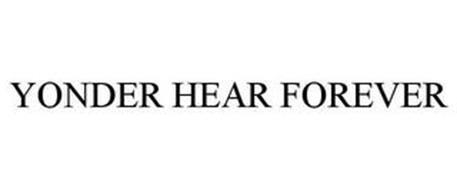 YONDER HEAR FOREVER