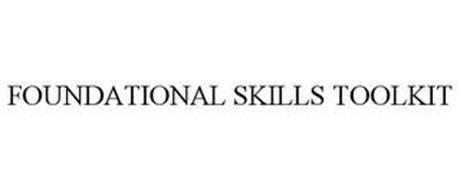 FOUNDATIONAL SKILLS TOOLKIT