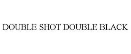 DOUBLE SHOT DOUBLE BLACK