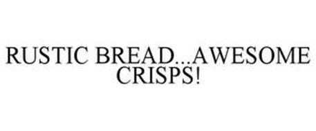 RUSTIC BREAD...AWESOME CRISPS!