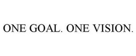 ONE GOAL. ONE VISION.