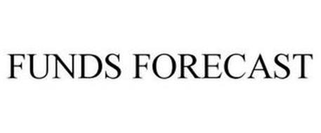 FUNDS FORECAST