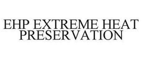 EHP EXTREME HEAT PRESERVATION