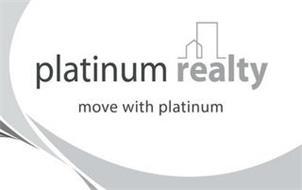 PLATINUM REALTY MOVE WITH PLATINUM