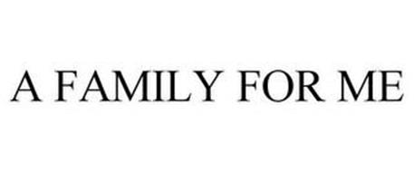 A FAMILY FOR ME