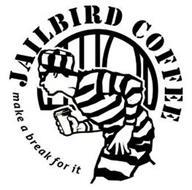 JAILBIRD COFFEE MAKE A BREAK FOR IT