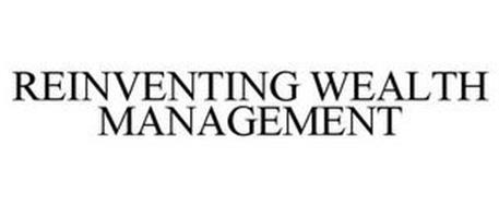 REINVENTING WEALTH MANAGEMENT