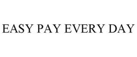 EASY PAY EVERY DAY