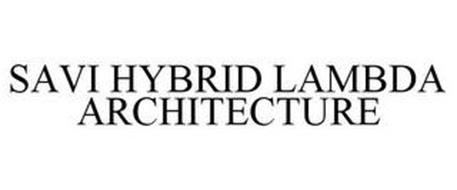 SAVI HYBRID LAMBDA ARCHITECTURE