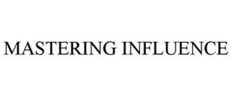 MASTERING INFLUENCE