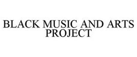 BLACK MUSIC AND ARTS PROJECT