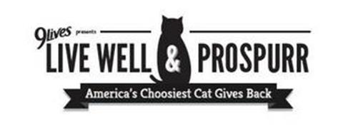 9LIVES PRESENTS LIVE WELL & PROSPURR AMERICA'S CHOOSIEST CAT GIVES BACK