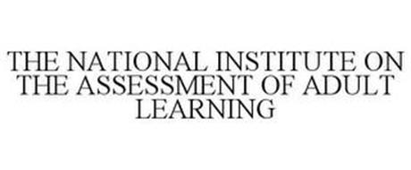 THE NATIONAL INSTITUTE ON THE ASSESSMENT OF ADULT LEARNING