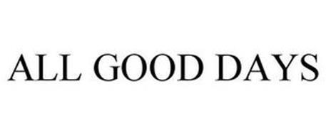 ALL GOOD DAYS