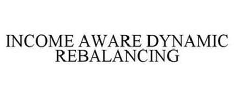 INCOME AWARE DYNAMIC REBALANCING