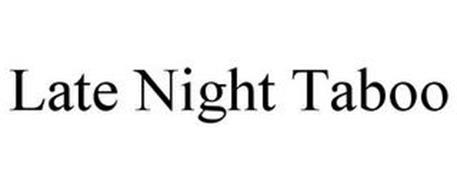 LATE NIGHT TABOO