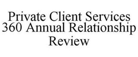 PRIVATE CLIENT SERVICES 360 ANNUAL RELATIONSHIP REVIEW