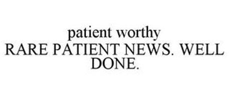 PATIENT WORTHY RARE PATIENT NEWS. WELL DONE.