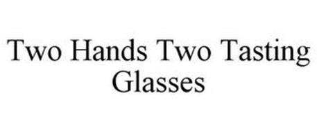 TWO HANDS TWO TASTING GLASSES
