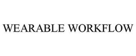WEARABLE WORKFLOW