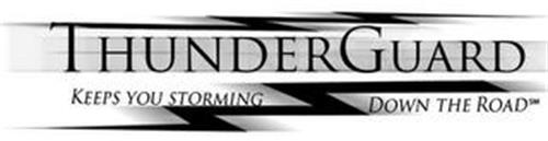 THUNDERGUARD KEEPS YOU STORMING DOWN THE ROAD