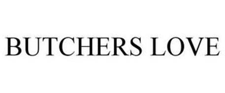 BUTCHERS LOVE