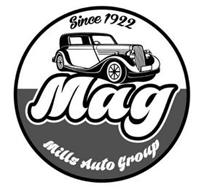SINCE 1922 MAG MILLS AUTO GROUP