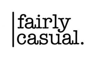 FAIRLY CASUAL