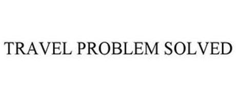 TRAVEL PROBLEM SOLVED