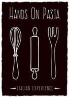 HANDS ON PASTA ITALIAN EXPERIENCE