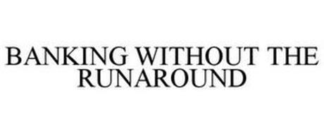 BANKING WITHOUT THE RUNAROUND