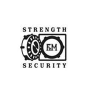STRENGTH SECURITY F&M