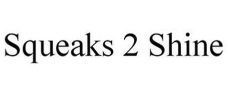 SQUEAKS 2 SHINE
