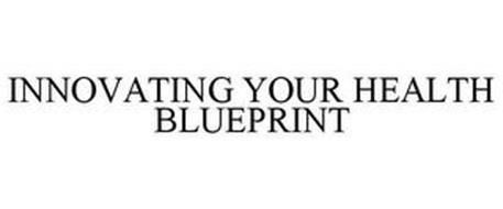 INNOVATING YOUR HEALTH BLUEPRINT