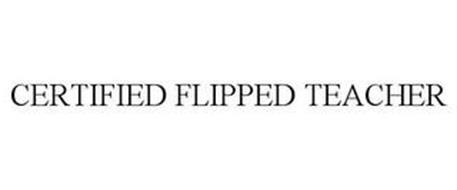 CERTIFIED FLIPPED TEACHER
