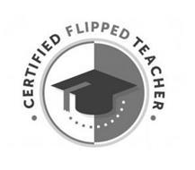 · CERTIFIED FLIPPED TEACHER ·